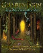 Grumbles from the Forest : Fairy-Tale Voices with a Twist - Jane Yolen