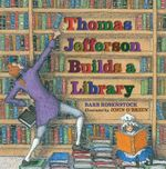 Thomas Jefferson Builds a Library - Barb Rosenstock