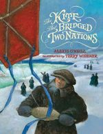 The Kite That Bridged Two Nations : Homan Walsh and the First Niagara Suspension Bridge - Alexis O'Neill