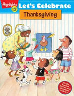 Let's Celebrate Thanksgiving : Crafts, Recipes, Stories, and Activities to Share - Highlights for Children