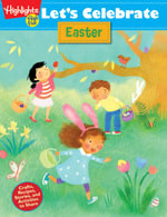 Let's Celebrate Easter : Crafts, Recipes, Stories, and Activities to Share