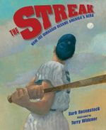 The Streak : How Joe Dimaggio Became America's Hero - Barb Rosenstock