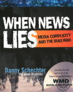 When News Lies : Media Complicity and the Iraq War - Danny Schechter