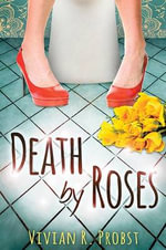 Death by Roses - Vivian Probst