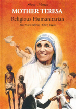 Mother Theresa - Religious Humanitarian - Anne Marie Sullivan