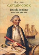 Captain James Cook : British Explorer - Richard Bowen