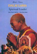 Dalai Lama : Spiritual Leader - Anne Marie Sullivan