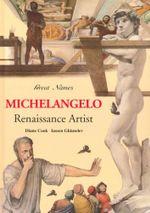 Michelangelo - Renaissance Artist - Diane Cook