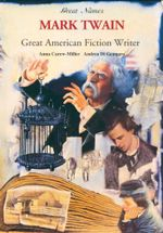 Mark Twain : Great American Fiction Writer - Anna Carew-Miller