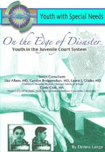 On the Edge of Disaster : Youth in the Juvenile Court System: Youth with Special Needs - Donna Lange