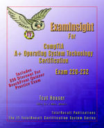 Examinsight for Comptia A+ Operating System Technology Exam 220-232 - Tcat Houser