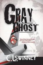 Gray Ghost - C L Swinney