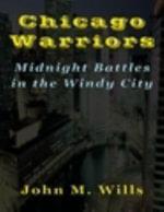Chicago Warriors  Midnight Battles in the Windy City - John M. Wills