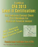 Examwise for the Cfa (R) Level II Certification : The Candidates Question and Answer Workbook for the Chartered Financial Analyst Cfa Exams - Apsn Certification Team of Cfa