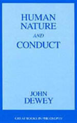Human Nature and Conduct : An Introduction to Social Psychology - John Dewey