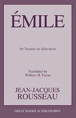 Emile : Or Treatise on Education - Jean-Jacques Rousseau