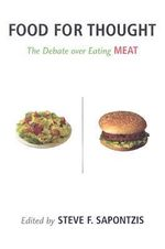 Food for Thought : The Debate Over Eating Meat