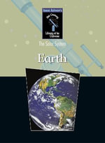 The Earth : Isaac Asimov's 21st Century Library of the Universe - Isaac Asimov