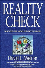 Reality Check : What Your Mind Knows, But Isn't Telling You - David L. Weiner