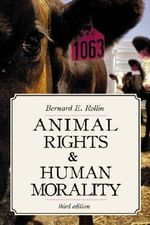 Animal Rights and Human Morality - Bernard E. Rollin