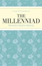 The Millenniad : Humanity's Road to Maturity - George Vid Tomashevich