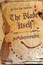 The Blade Itself : The First Law: Book One - Joe Abercrombie