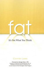 Fat : It's Not What You Think - Connie Leas