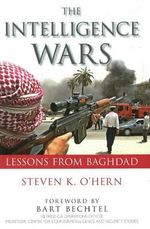 Intelligence Wars : Lessons from Baghdad - Steven O'Hern