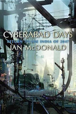 Cyberabad Days - Ian McDonald