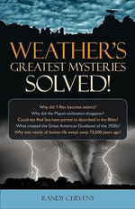 Weather's Greatest Mysteries Solved! - Randy Cerveny