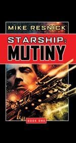 Starship : Mutiny - Mike Resnick