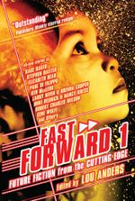 Fast Forward : Future Fiction from the Cutting Edge