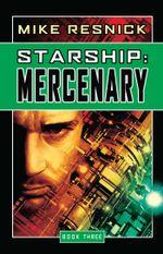 Starship : Mercenary - Mike Resnick