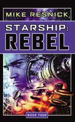Starship : Rebel - Mike Resnick