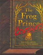 The Frog Prince, Continued - Jon Scieszka