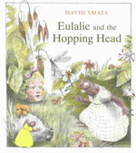 Eulalie and the Hopping Head - David Small