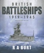 British Battleships 1919-1945 - R A Burt