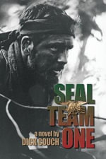 Seal Team One : a Novel - Dick Couch