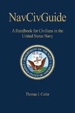 NavCivGuide : A Handbook for Civilians in the United States Navy - Thomas J. Cutler