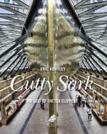 Cutty Sark : The Last of the Tea Clippers - Eric Kentley