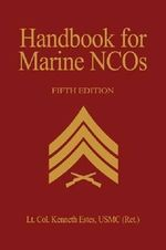 Handbook for Marine NCO'S - Kenneth W. Estes