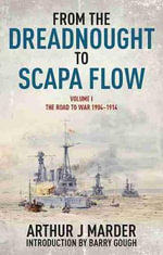 From the Dreadnought to Scapa Flow : Volume I: The Road to War, 1904 1914 - Late Arthur J Marder