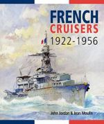 French Cruisers, 1922-1956 : An A to Z of Club and Private Aeroplanes Volume 2 - John Jordan