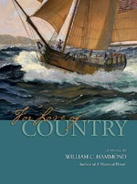 For Love of Country : A Novel - William C. Hammond