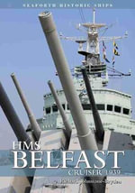 HMS Belfast : Cruiser 1939 - Richard Johnstone-Bryden