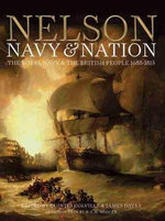 Navy, Nation and Nelson : The Rise of British Sea Power, 1688-1815