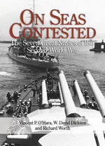On Seas Contested : The Seven Great Navies of the Second World War - Vincent O'Hara