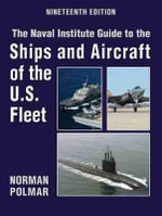 The Naval Institute Guide to the Ships and Aircraft of the U.S. Fleet : Naval Institute Guide to the Ships & Aircraft of the U.S. Fleet - Norman Polmar