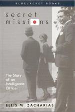 Secret Missions : The Story of - Ellis M. Zacharias