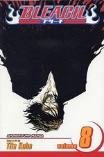 Bleach :  Volume 8 : The Blade and Me - Tite Kubo